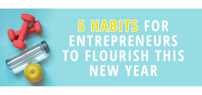 iClassPro Blog Image for 5 Habits for Entrepreneurs to Flourish this New Year