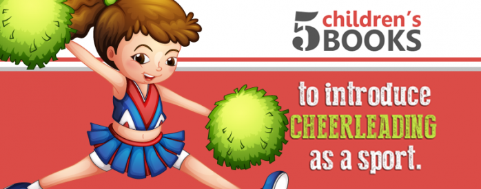 iClassPro Blog Image for 5 Children's Books to Introduce Cheer as a Sport!